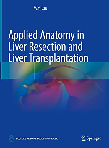 Applied Anatomy in Liver Resection and Liver Transplantation (English Edition)