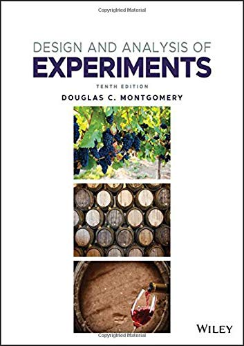 Compare Textbook Prices for Design and Analysis of Experiments 10 Edition ISBN 9781119722106 by Montgomery, Douglas C.