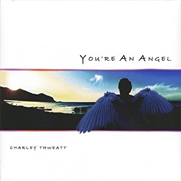 You're An Angel