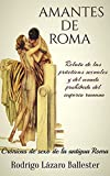 Amantes de Roma: Crónicas de sexo de la antigua Roma
