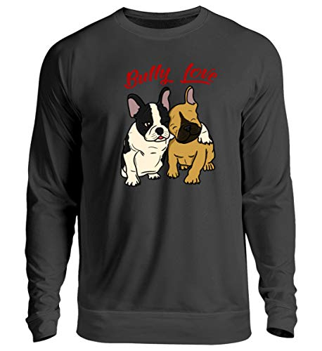 Bully Love | Französische Bulldogge | Hunde | Frenchie| Bully| Hund| Geschenk - Unisex Pullover