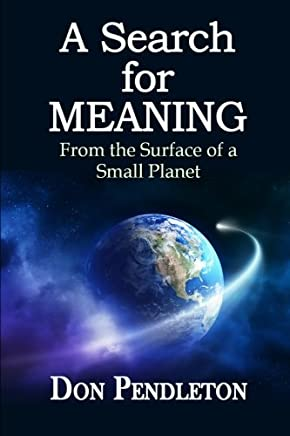 A Search for Meaning: From the Surface of a Small Planet