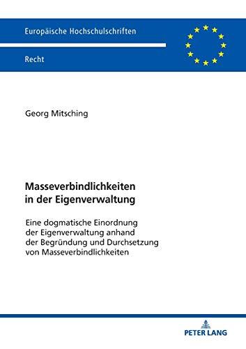 Masseverbindlichkeiten in der Eigenverwaltung: Eine dogmatische Einordnung der Eigenverwaltung anhand der Begründung und Durchsetzung von ... Hochschulschriften Recht, Band 6055)