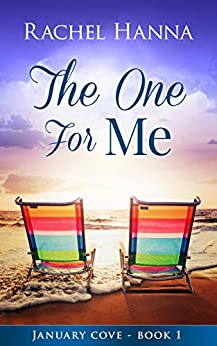 The One For Me (January Cove Book 1) by [Rachel Hanna]