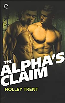 The Alpha's Claim by [Holley Trent]