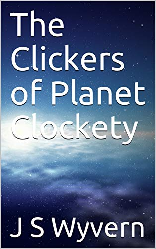 The Clickers of Planet Clockety (English Edition)