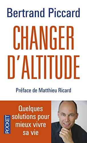 Changer d'altitude : Quelques solutions pour mieux vivre sa vie (Pocket)