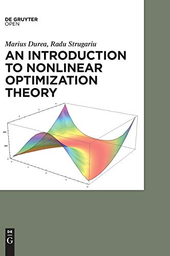 Compare Textbook Prices for An Introduction to Nonlinear Optimization Theory Digital original Edition ISBN 9783110426038 by Durea, Marius,Strugariu, Radu