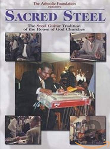 Sacred Steel: The Steel Guitar Tradition Of The House Of God Churches