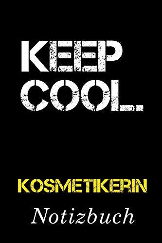 Keep Cool Kosmetikerin Notizbuch:   Notizbuch mit 110 linierten Seiten   Format 6x9 DIN A5   Soft cover matt  
