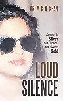 Loud Silence: Speech Is Silver but Silence, Not Always Gold