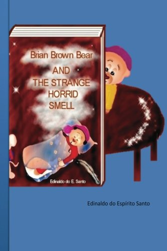 Book: Brian Brown Bear and the Strange Horrid Smell by Edinaldo E. Santo