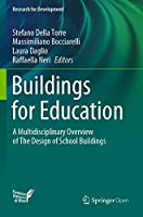 Buildings for Education: A Multidisciplinary Overview of The Design of School Buildings (Research for Development)
