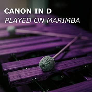 Canon in D (played on Marimba)