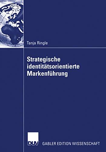 Strategische identitätsorientierte Markenführung: Mit Fallstudien aus der Automobilindustrie