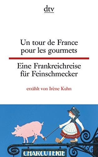 Un tour de France pour les gourmets, Eine Frankreichreise für Feinschmecker (dtv zweisprachig)