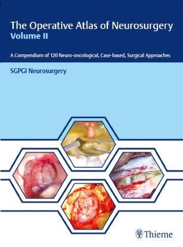The Operative Atlas of Neurosurgery, Volume II: Vol. 2