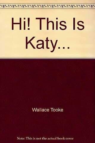 Hi! This Is Katy...