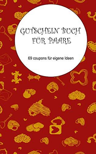 Gutschein Buch für Paare: 69 Coupons für eigene Ideen