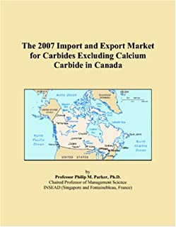 The 2007 Import and Export Market for Carbides Excluding Calcium Carbide in Canada