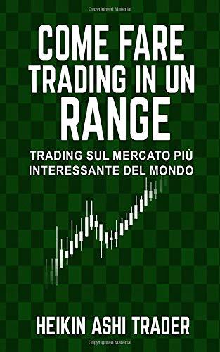 Come fare Trading in un Range: Trading sul Mercato Più Interessante del Mondo