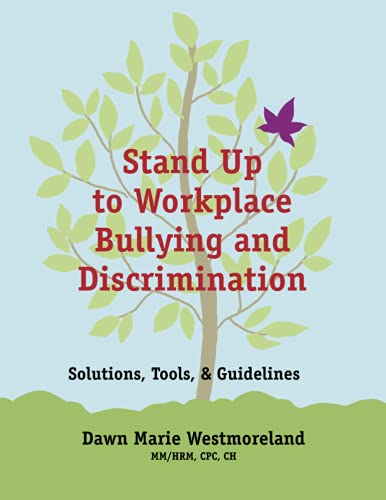 Compare Textbook Prices for Stand Up to Workplace Bullying and Discrimination: Solutions, Tools, and Guidelines  ISBN 9781736305539 by Westmoreland, Dawn Marie