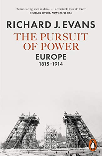 The Pursuit of Power: Europe, 1815-1914 (English Edition)