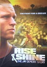 Rise & Shine The Jay Demerit Story