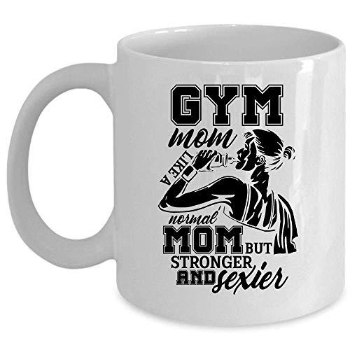 Awesome Gym Mom Mug, Cool Mama Coffee Mug, Gym Mom Like A Normal Mom But Stronger Cup (WHITE)