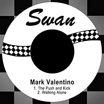 The Push and Kick / Walking Alone
