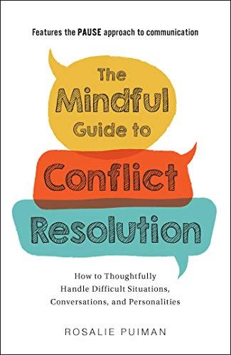 Compare Textbook Prices for The Mindful Guide to Conflict Resolution: How to Thoughtfully Handle Difficult Situations, Conversations, and Personalities  ISBN 9781507211328 by Puiman, Rosalie