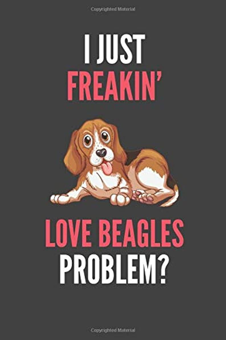 試みる職業不公平I Just Freakin' Love Beagles: Beagle Lovers Gift Lined Notebook Journal 110 Pages