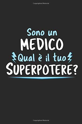 Sono un Medico Qual È Il Tuo Superpotere?: Agenda Taccuino Idee Regalo Medico   Dimensioni 15,24 x 22,86 cm   110 Pagine