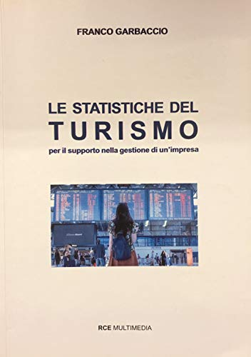 Le statistiche del turismo (per il supporto nella gestione di un'impresa)