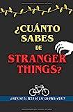 ¿Cuánto sabes de Stranger Things?: ¿Aceptas el reto? Libro de Strangers Things para fans. Libro de Strangers Things en español. Libro de preguntas. ... jóvenes. Regalo para fan de Stranger Things