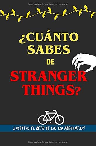¿Cuánto sabes de Stranger Things?: ¿Aceptas el reto? Libro de Strangers Things...