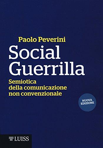 Social Guerrilla. Semiotica della comunicazione non convenzionale