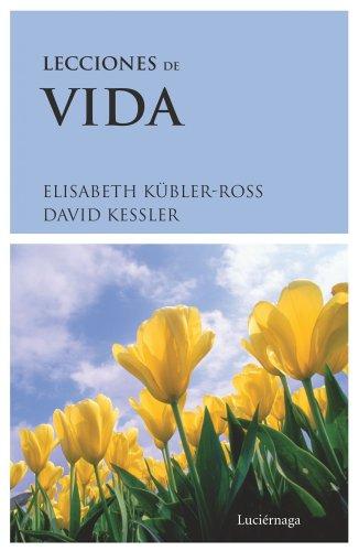 Lecciones de vida (Biblioteca Elisabeth Kübler-Ross)