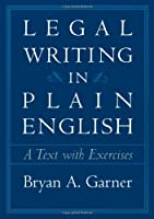 Legal Writing in Plain English: A Text With Exercises (Chicago Guides to Writing, Editing & Publishing)