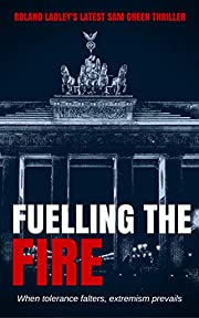 Fuelling the Fire (Sam Green Book 2)