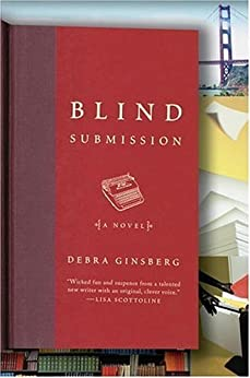 Blind Submission: A Novel by [Debra Ginsberg]