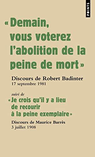 """""""Demain vous voterez l'abolition de la peine de mort"""" ; Suivi de """"Je crois qu'il y a lieu de recourir à la peine exemplaire"""""""