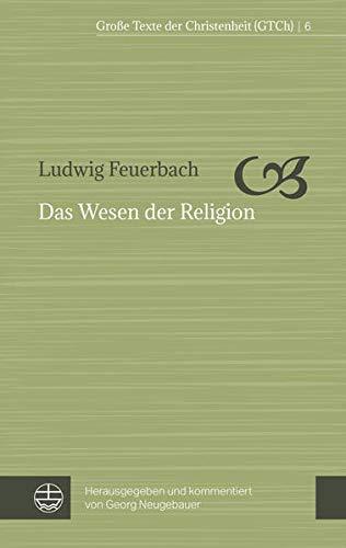 Das Wesen der Religion (Große Texte der Christenheit (GTCh))