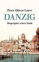 Danzig: Biographie einer Stadt