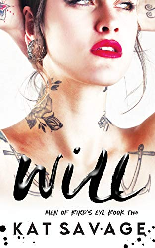 Will: A Best Friend's Brother Romantic Comedy (Men of Bird's Eye Book 2) by [Kat Savage]
