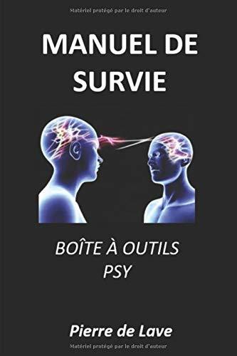 MANUEL DE SURVIE: BOÎTE À OUTILS PSY