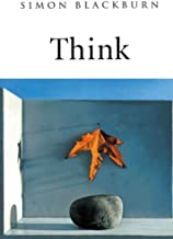 Think: A Compelling Introduction to Philosophy by Blackburn, Simon(March 22, 2013) Paperback