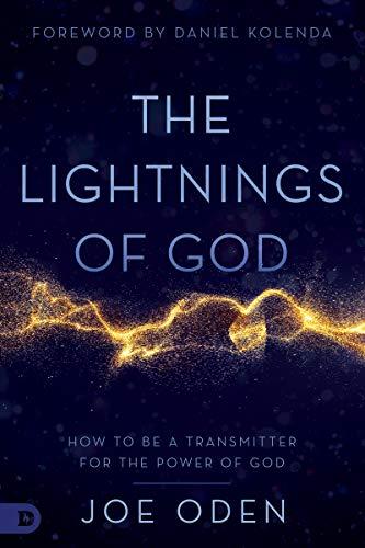 The Lightnings of God: How to Be a Transmitter for the Power of God by [Joe Oden, Daniel Kolenda]