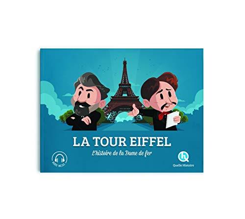 La Tour Eiffel: L'histoire de la Dame de fer