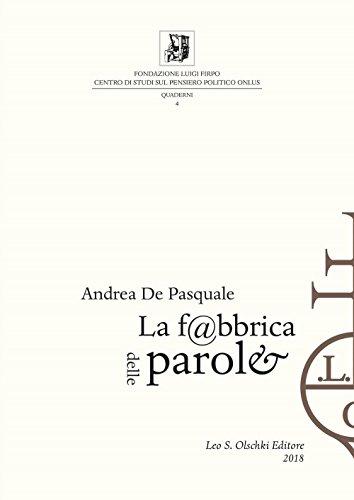 LA FABBRICA DELLE PAROLE. Tecniche e sistemi di produzione del libro a stampa tra XV e XIX secolo.